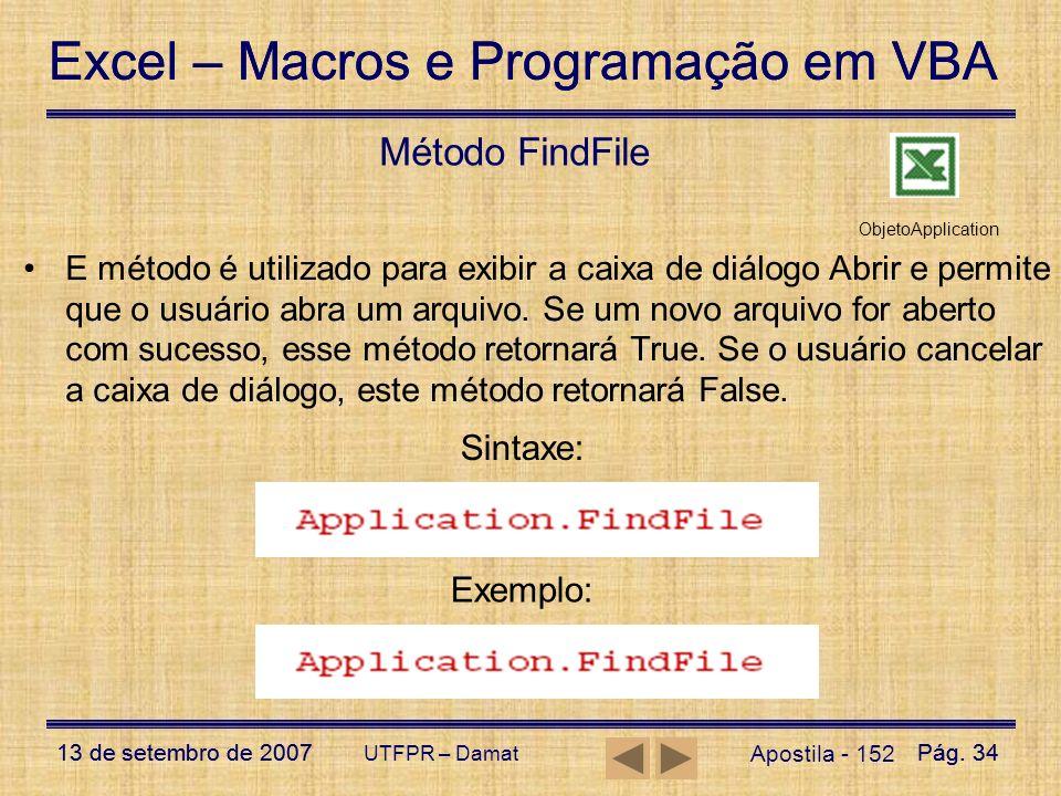 Excel – Macros e Programação em VBA 13 de setembro de 2007Pág. 34 Excel – Macros e Programação em VBA 13 de setembro de 2007Pág. 34 UTFPR – Damat Apos
