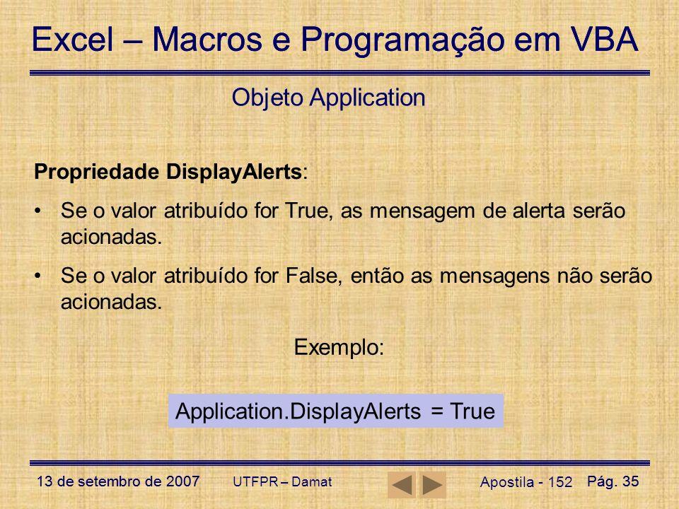 Excel – Macros e Programação em VBA 13 de setembro de 2007Pág. 35 Excel – Macros e Programação em VBA 13 de setembro de 2007Pág. 35 UTFPR – Damat Apos