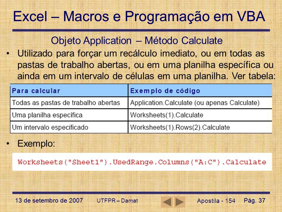 Excel – Macros e Programação em VBA 13 de setembro de 2007Pág. 37 Excel – Macros e Programação em VBA 13 de setembro de 2007Pág. 37 UTFPR – Damat Apos
