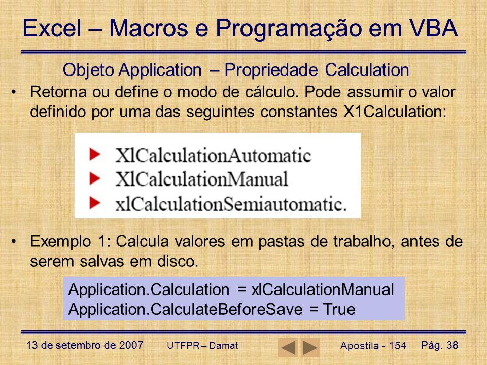Excel – Macros e Programação em VBA 13 de setembro de 2007Pág. 38 Excel – Macros e Programação em VBA 13 de setembro de 2007Pág. 38 UTFPR – Damat Apos