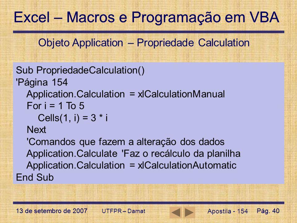 Excel – Macros e Programação em VBA 13 de setembro de 2007Pág. 40 Excel – Macros e Programação em VBA 13 de setembro de 2007Pág. 40 UTFPR – Damat Apos