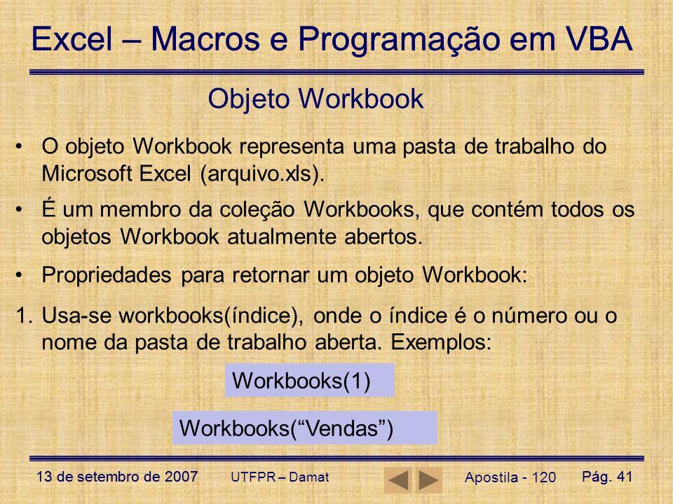 Excel – Macros e Programação em VBA 13 de setembro de 2007Pág. 41 Excel – Macros e Programação em VBA 13 de setembro de 2007Pág. 41 UTFPR – Damat Apos