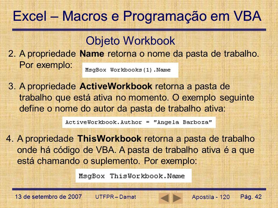 Excel – Macros e Programação em VBA 13 de setembro de 2007Pág. 42 Excel – Macros e Programação em VBA 13 de setembro de 2007Pág. 42 UTFPR – Damat Obje