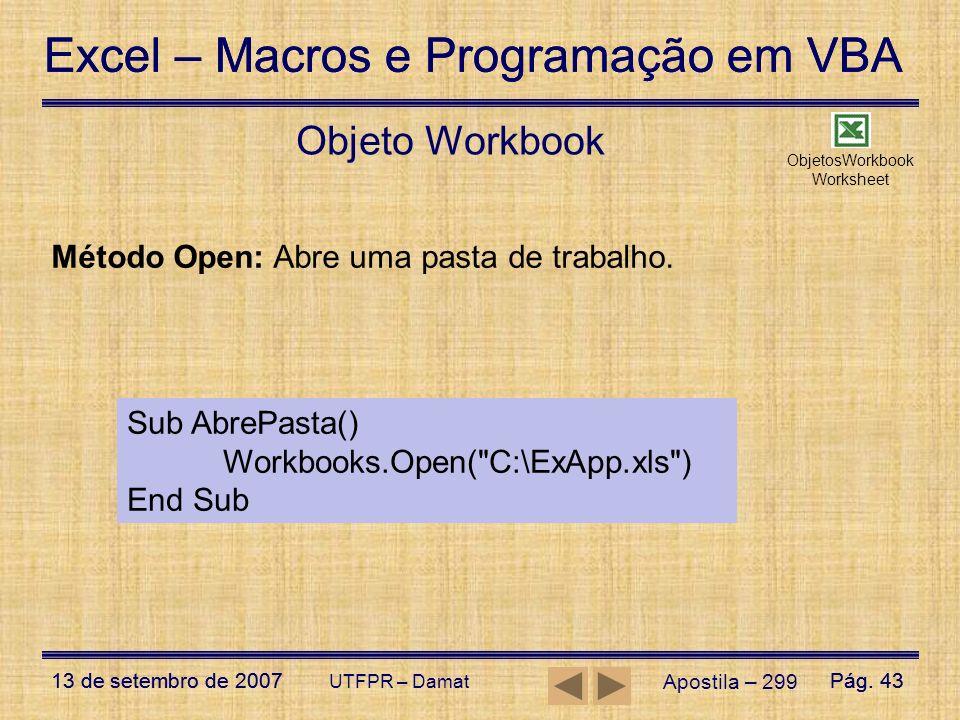 Excel – Macros e Programação em VBA 13 de setembro de 2007Pág. 43 Excel – Macros e Programação em VBA 13 de setembro de 2007Pág. 43 UTFPR – Damat Obje