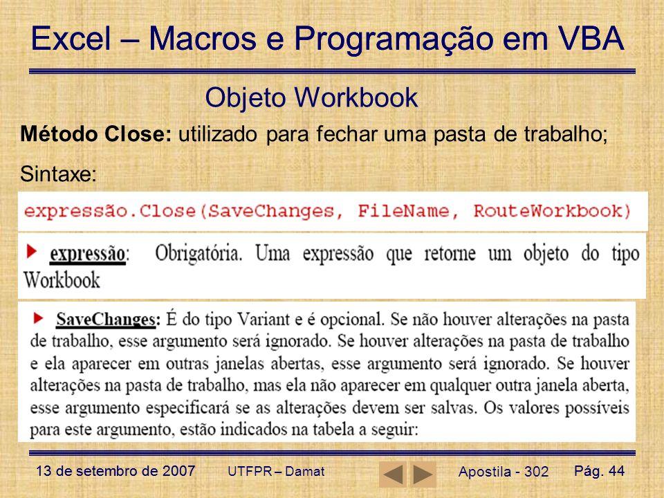 Excel – Macros e Programação em VBA 13 de setembro de 2007Pág. 44 Excel – Macros e Programação em VBA 13 de setembro de 2007Pág. 44 UTFPR – Damat Obje