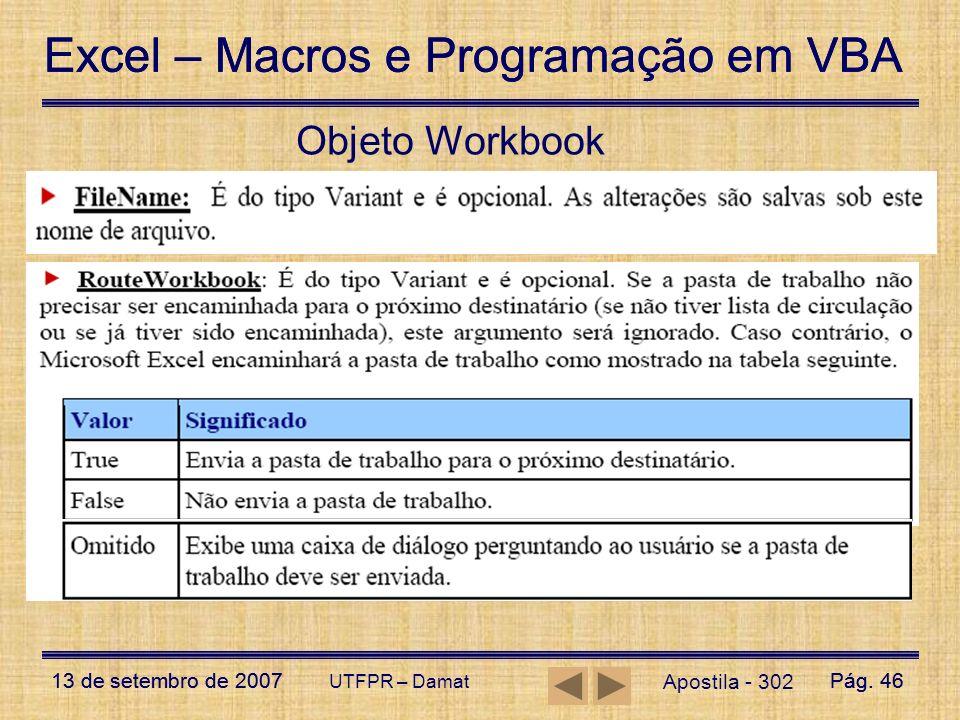 Excel – Macros e Programação em VBA 13 de setembro de 2007Pág. 46 Excel – Macros e Programação em VBA 13 de setembro de 2007Pág. 46 UTFPR – Damat Obje