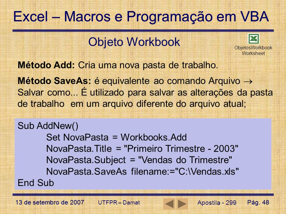 Excel – Macros e Programação em VBA 13 de setembro de 2007Pág. 48 Excel – Macros e Programação em VBA 13 de setembro de 2007Pág. 48 UTFPR – Damat Obje