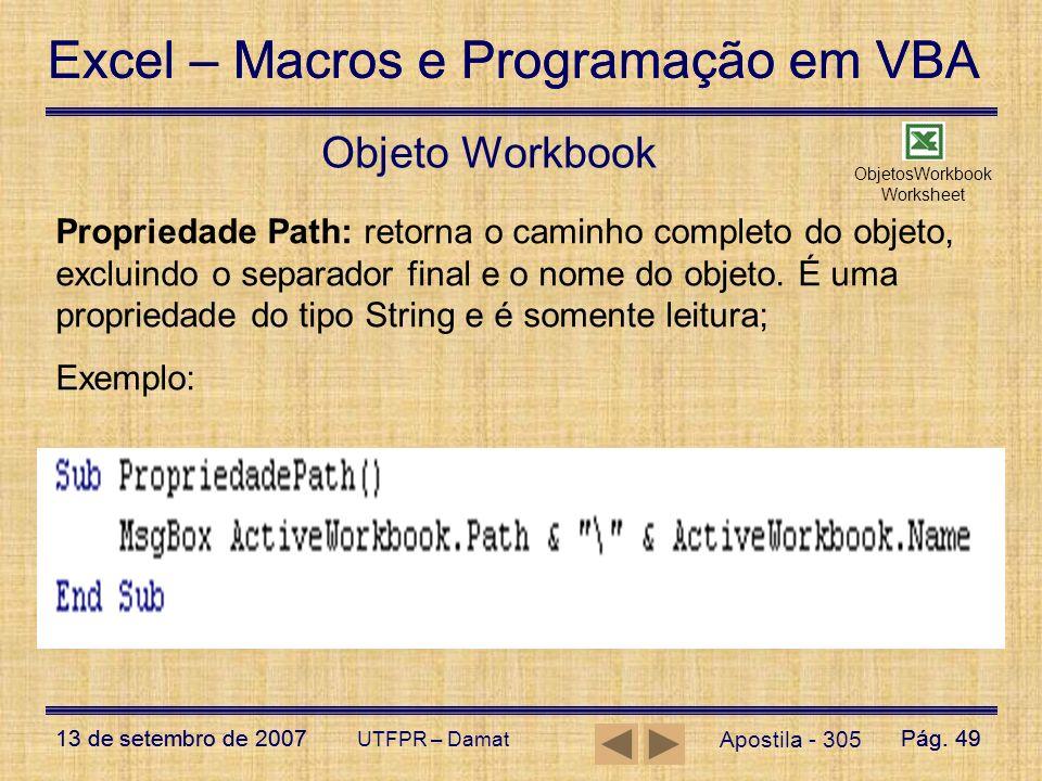 Excel – Macros e Programação em VBA 13 de setembro de 2007Pág. 49 Excel – Macros e Programação em VBA 13 de setembro de 2007Pág. 49 UTFPR – Damat Obje