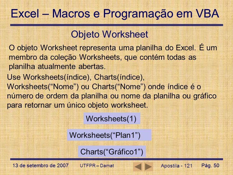 Excel – Macros e Programação em VBA 13 de setembro de 2007Pág. 50 Excel – Macros e Programação em VBA 13 de setembro de 2007Pág. 50 UTFPR – Damat Obje