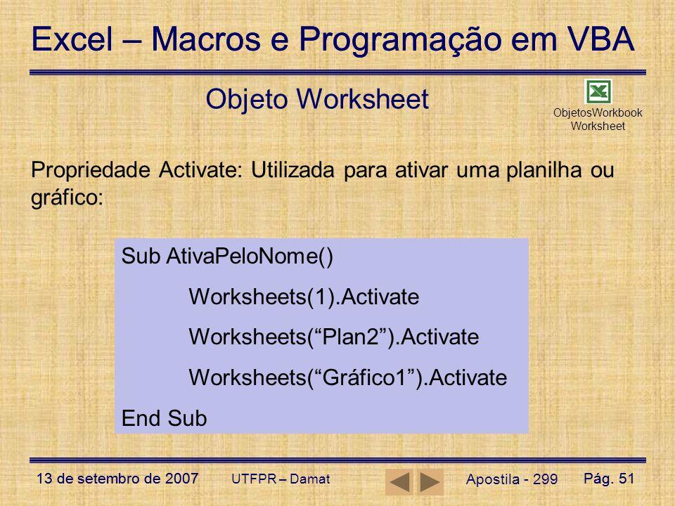 Excel – Macros e Programação em VBA 13 de setembro de 2007Pág. 51 Excel – Macros e Programação em VBA 13 de setembro de 2007Pág. 51 UTFPR – Damat Obje