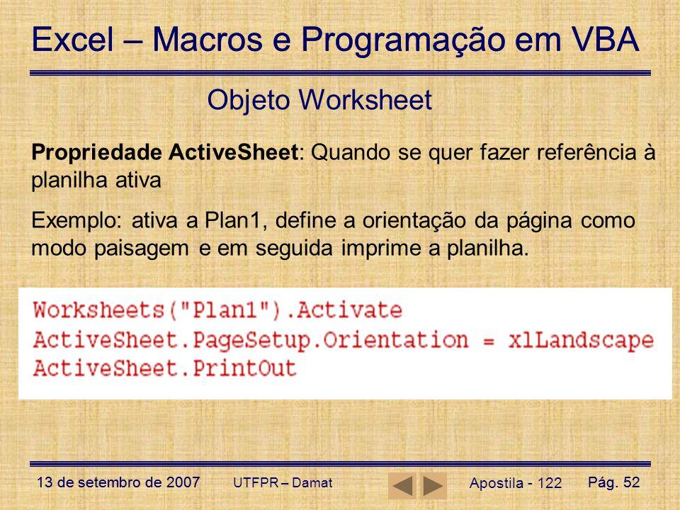 Excel – Macros e Programação em VBA 13 de setembro de 2007Pág. 52 Excel – Macros e Programação em VBA 13 de setembro de 2007Pág. 52 UTFPR – Damat Obje