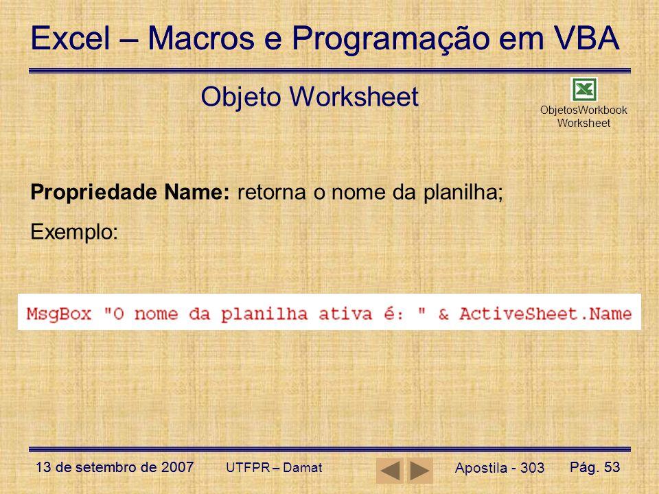 Excel – Macros e Programação em VBA 13 de setembro de 2007Pág. 53 Excel – Macros e Programação em VBA 13 de setembro de 2007Pág. 53 UTFPR – Damat Obje