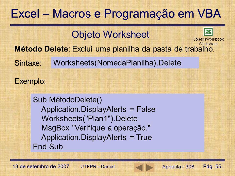 Excel – Macros e Programação em VBA 13 de setembro de 2007Pág. 55 Excel – Macros e Programação em VBA 13 de setembro de 2007Pág. 55 UTFPR – Damat Obje