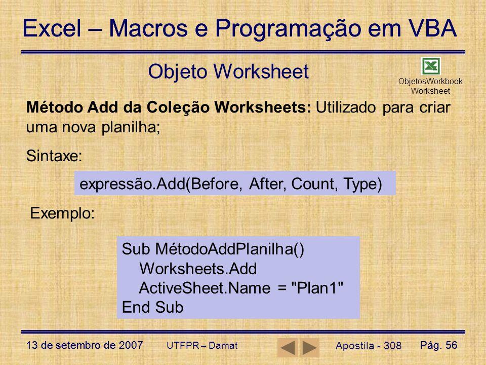 Excel – Macros e Programação em VBA 13 de setembro de 2007Pág. 56 Excel – Macros e Programação em VBA 13 de setembro de 2007Pág. 56 UTFPR – Damat Obje