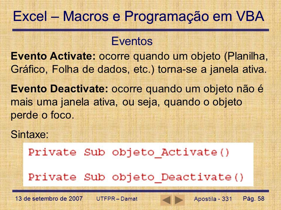 Excel – Macros e Programação em VBA 13 de setembro de 2007Pág. 58 Excel – Macros e Programação em VBA 13 de setembro de 2007Pág. 58 UTFPR – Damat Even