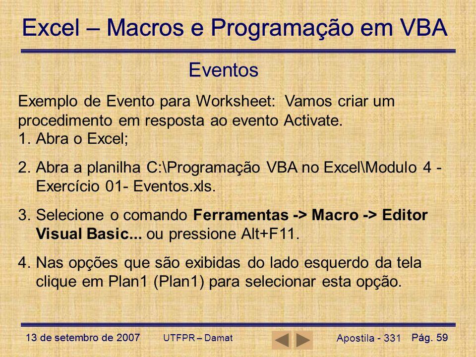 Excel – Macros e Programação em VBA 13 de setembro de 2007Pág. 59 Excel – Macros e Programação em VBA 13 de setembro de 2007Pág. 59 UTFPR – Damat Apos