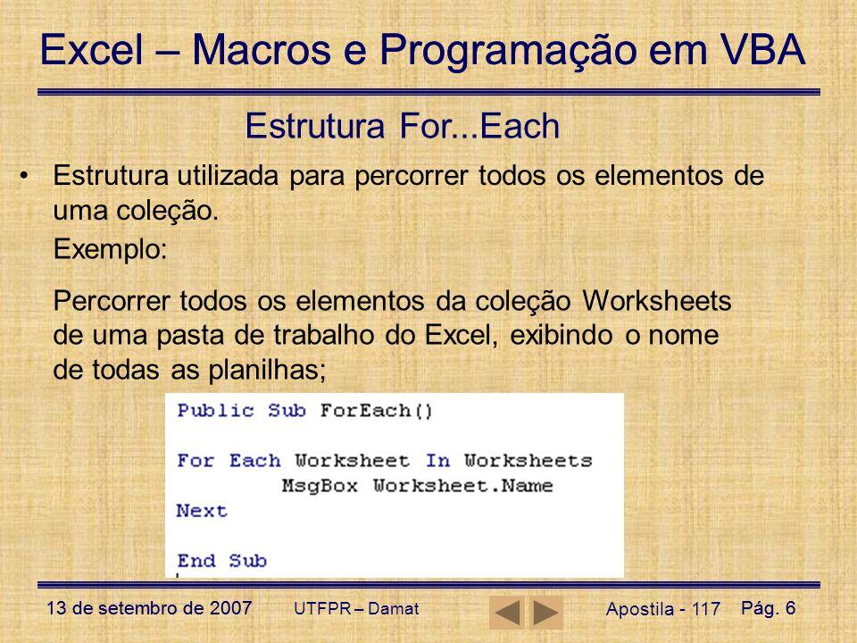 Excel – Macros e Programação em VBA 13 de setembro de 2007Pág. 6 Excel – Macros e Programação em VBA 13 de setembro de 2007Pág. 6 UTFPR – Damat Aposti