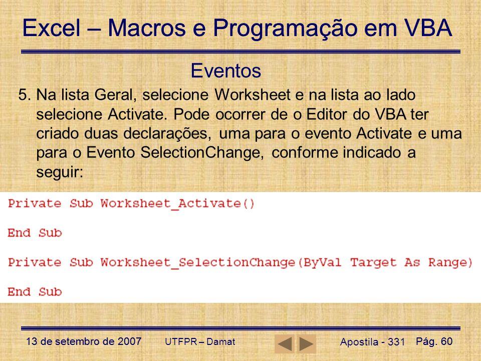 Excel – Macros e Programação em VBA 13 de setembro de 2007Pág. 60 Excel – Macros e Programação em VBA 13 de setembro de 2007Pág. 60 UTFPR – Damat Apos