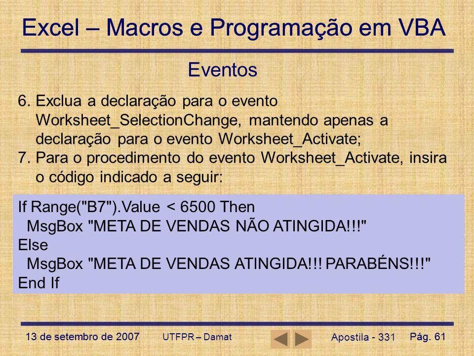 Excel – Macros e Programação em VBA 13 de setembro de 2007Pág. 61 Excel – Macros e Programação em VBA 13 de setembro de 2007Pág. 61 UTFPR – Damat Apos