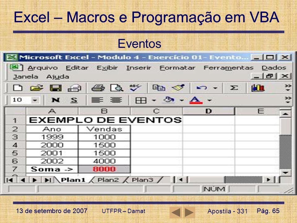 Excel – Macros e Programação em VBA 13 de setembro de 2007Pág. 65 Excel – Macros e Programação em VBA 13 de setembro de 2007Pág. 65 UTFPR – Damat Apos