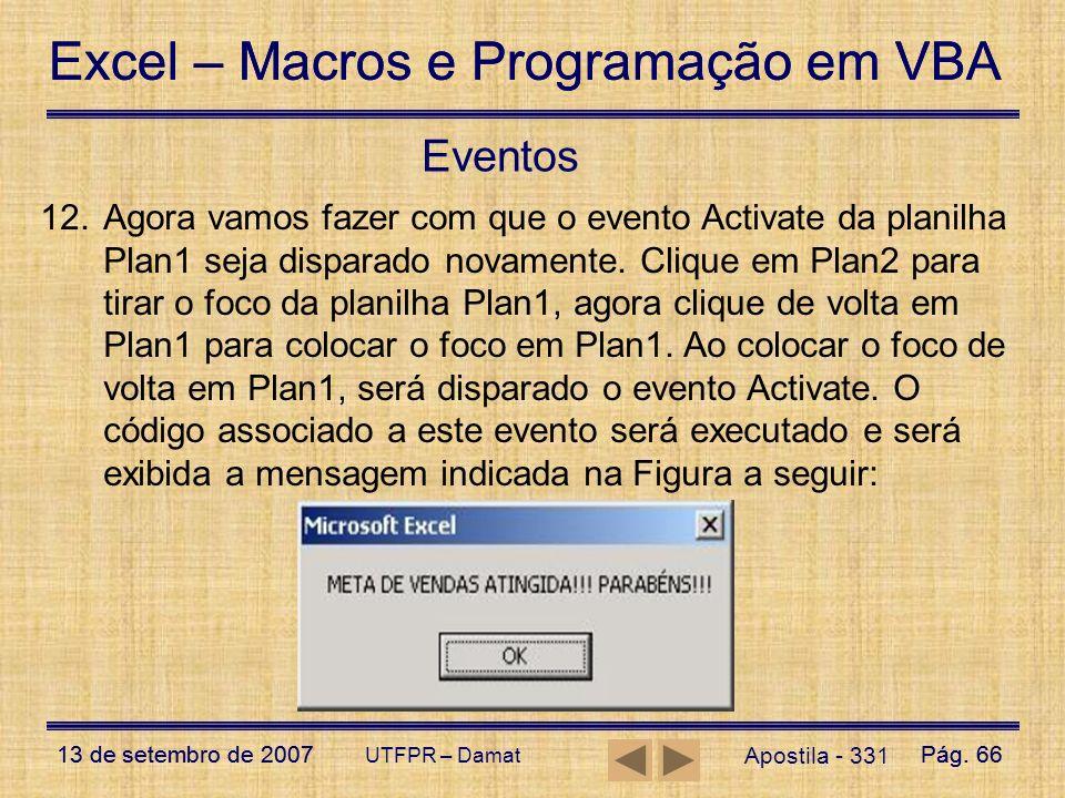 Excel – Macros e Programação em VBA 13 de setembro de 2007Pág. 66 Excel – Macros e Programação em VBA 13 de setembro de 2007Pág. 66 UTFPR – Damat Apos