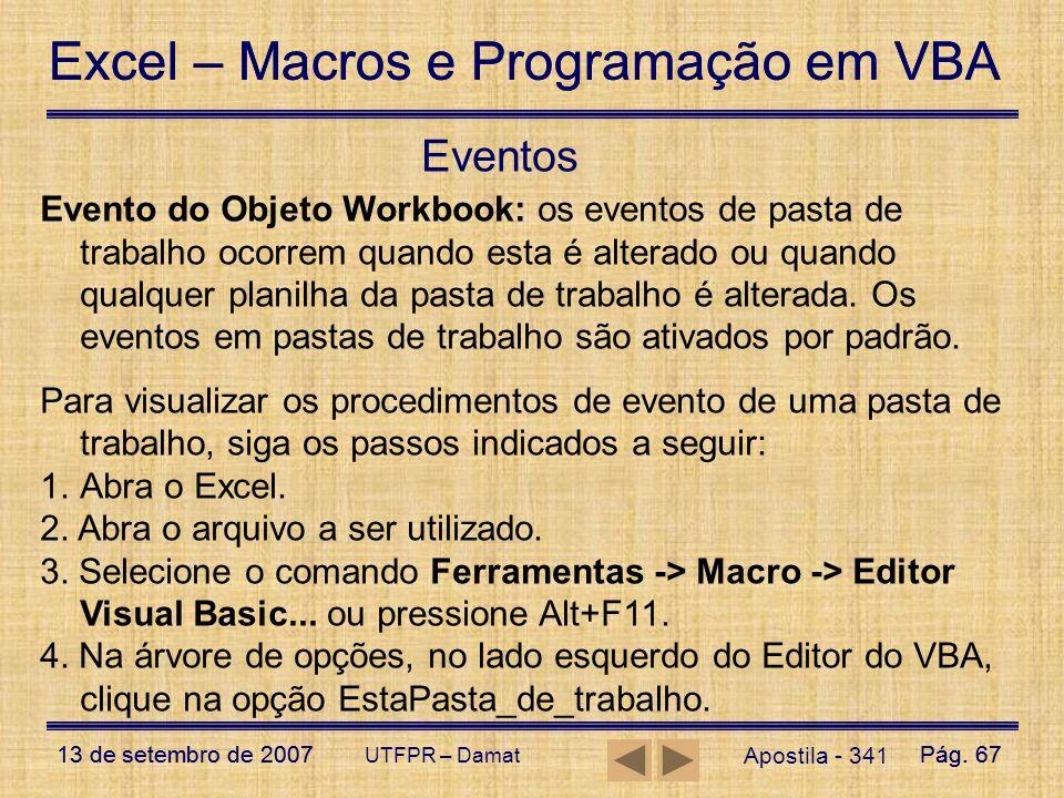 Excel – Macros e Programação em VBA 13 de setembro de 2007Pág. 67 Excel – Macros e Programação em VBA 13 de setembro de 2007Pág. 67 UTFPR – Damat Apos