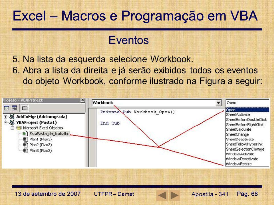 Excel – Macros e Programação em VBA 13 de setembro de 2007Pág. 68 Excel – Macros e Programação em VBA 13 de setembro de 2007Pág. 68 UTFPR – Damat Apos