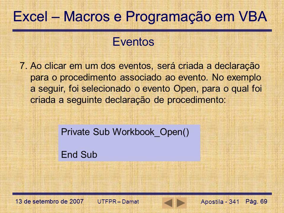 Excel – Macros e Programação em VBA 13 de setembro de 2007Pág. 69 Excel – Macros e Programação em VBA 13 de setembro de 2007Pág. 69 UTFPR – Damat Apos