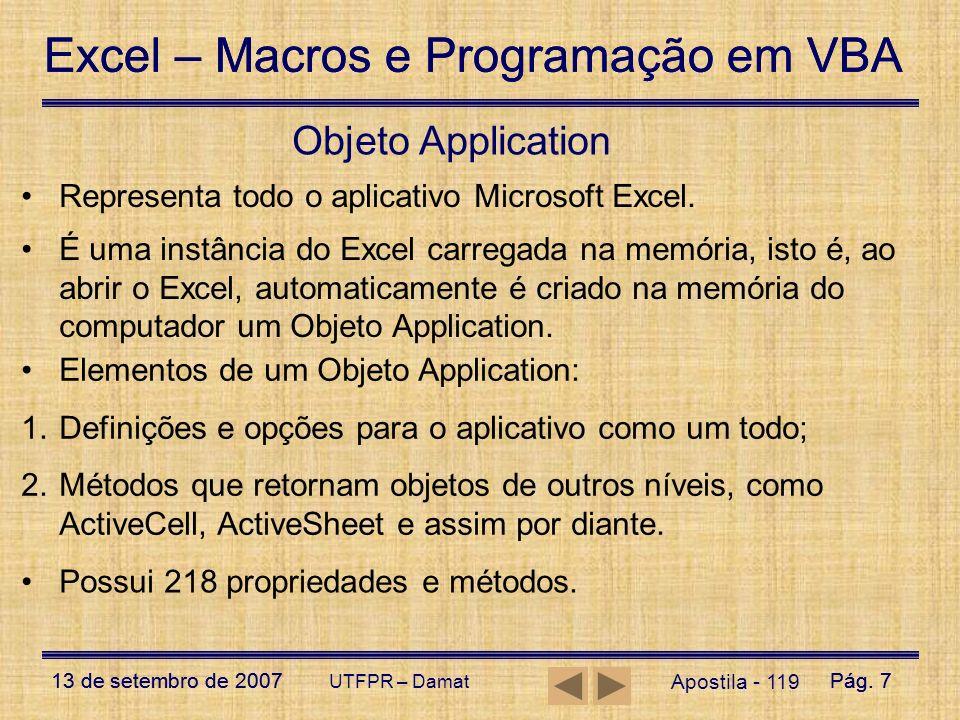 Excel – Macros e Programação em VBA 13 de setembro de 2007Pág. 7 Excel – Macros e Programação em VBA 13 de setembro de 2007Pág. 7 UTFPR – Damat Aposti
