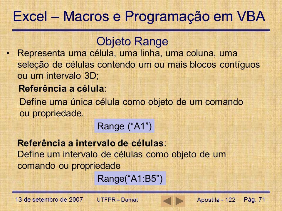 Excel – Macros e Programação em VBA 13 de setembro de 2007Pág. 71 Excel – Macros e Programação em VBA 13 de setembro de 2007Pág. 71 UTFPR – Damat Apos