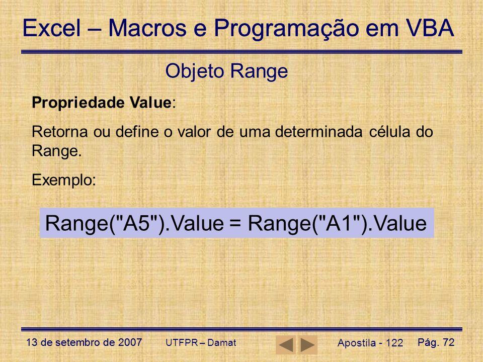 Excel – Macros e Programação em VBA 13 de setembro de 2007Pág. 72 Excel – Macros e Programação em VBA 13 de setembro de 2007Pág. 72 UTFPR – Damat Apos