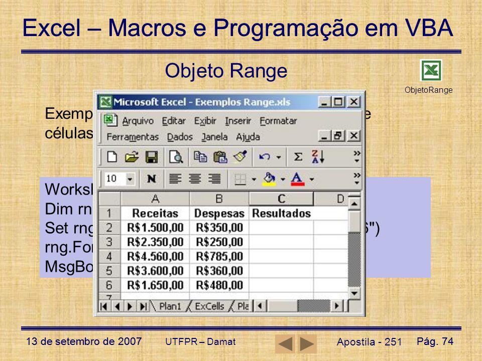 Excel – Macros e Programação em VBA 13 de setembro de 2007Pág. 74 Excel – Macros e Programação em VBA 13 de setembro de 2007Pág. 74 UTFPR – Damat Apos