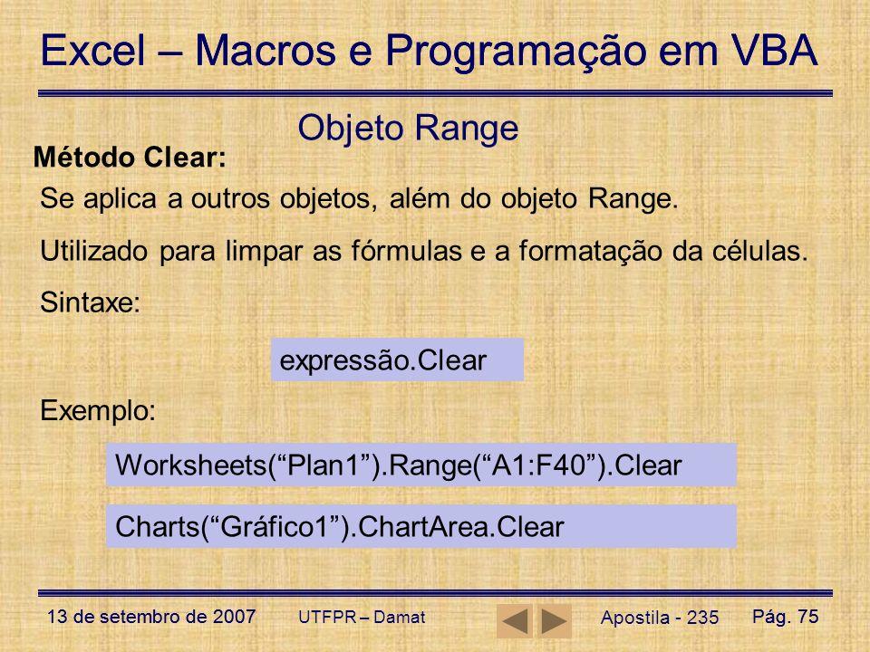 Excel – Macros e Programação em VBA 13 de setembro de 2007Pág. 75 Excel – Macros e Programação em VBA 13 de setembro de 2007Pág. 75 UTFPR – Damat Apos