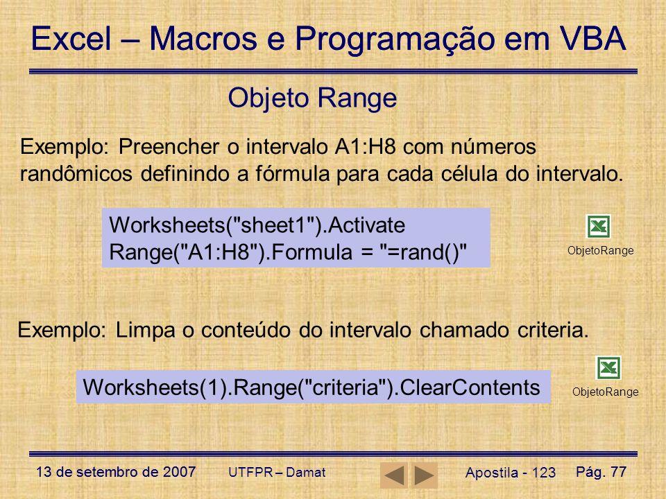 Excel – Macros e Programação em VBA 13 de setembro de 2007Pág. 77 Excel – Macros e Programação em VBA 13 de setembro de 2007Pág. 77 UTFPR – Damat Apos