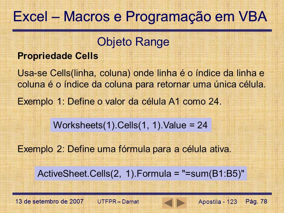 Excel – Macros e Programação em VBA 13 de setembro de 2007Pág. 78 Excel – Macros e Programação em VBA 13 de setembro de 2007Pág. 78 UTFPR – Damat Apos