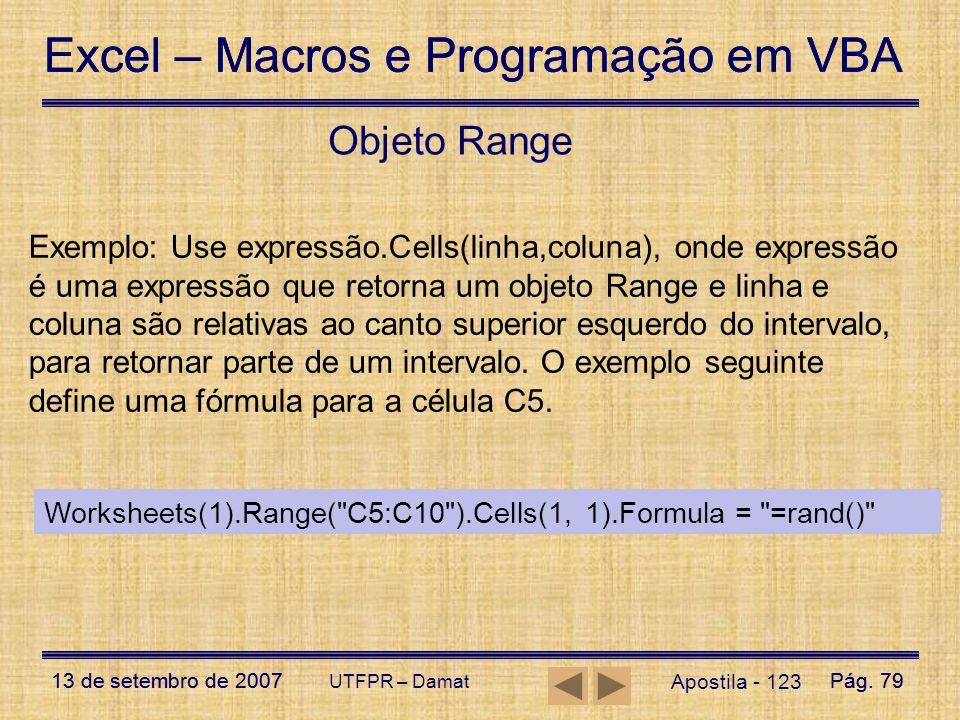Excel – Macros e Programação em VBA 13 de setembro de 2007Pág. 79 Excel – Macros e Programação em VBA 13 de setembro de 2007Pág. 79 UTFPR – Damat Apos