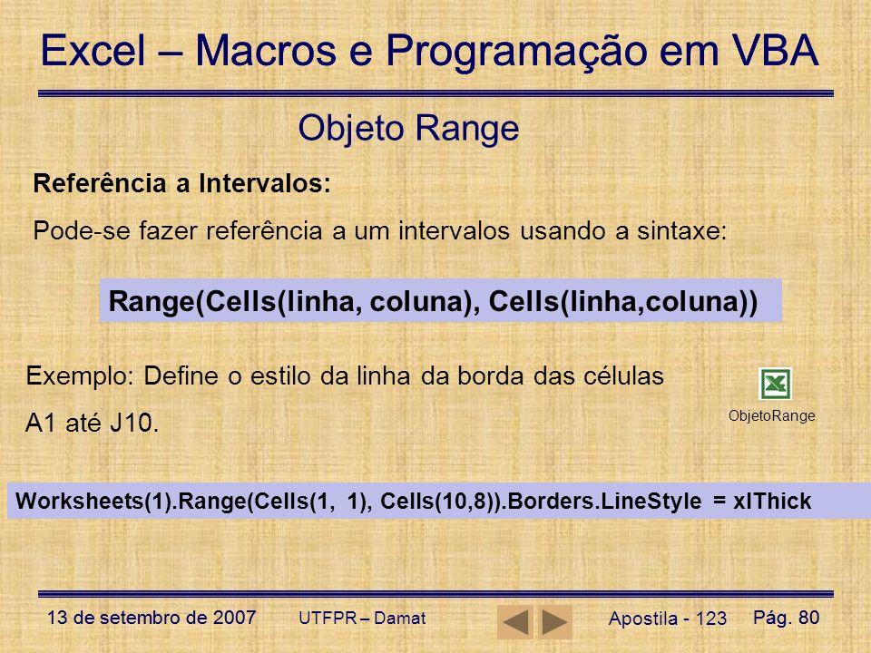 Excel – Macros e Programação em VBA 13 de setembro de 2007Pág. 80 Excel – Macros e Programação em VBA 13 de setembro de 2007Pág. 80 UTFPR – Damat Apos