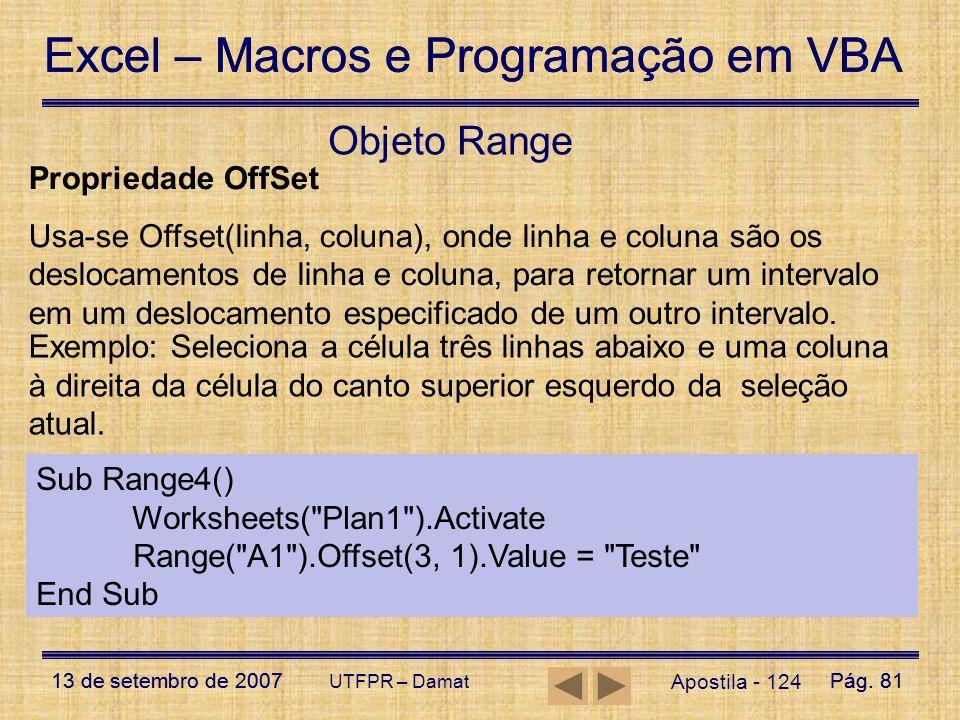 Excel – Macros e Programação em VBA 13 de setembro de 2007Pág. 81 Excel – Macros e Programação em VBA 13 de setembro de 2007Pág. 81 UTFPR – Damat Apos