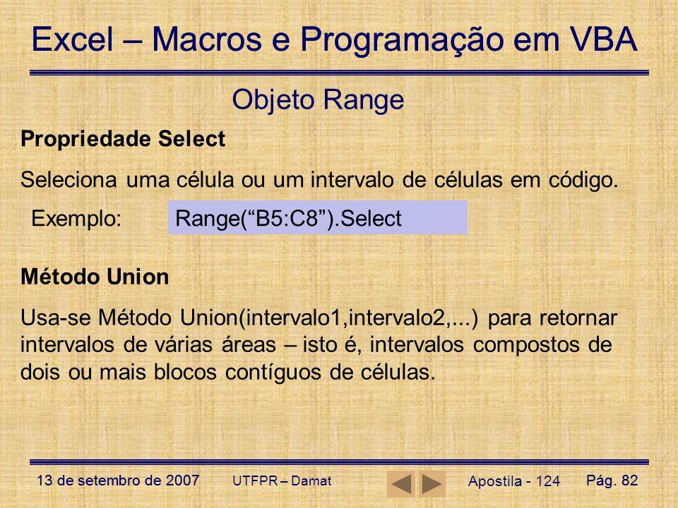 Excel – Macros e Programação em VBA 13 de setembro de 2007Pág. 82 Excel – Macros e Programação em VBA 13 de setembro de 2007Pág. 82 UTFPR – Damat Apos
