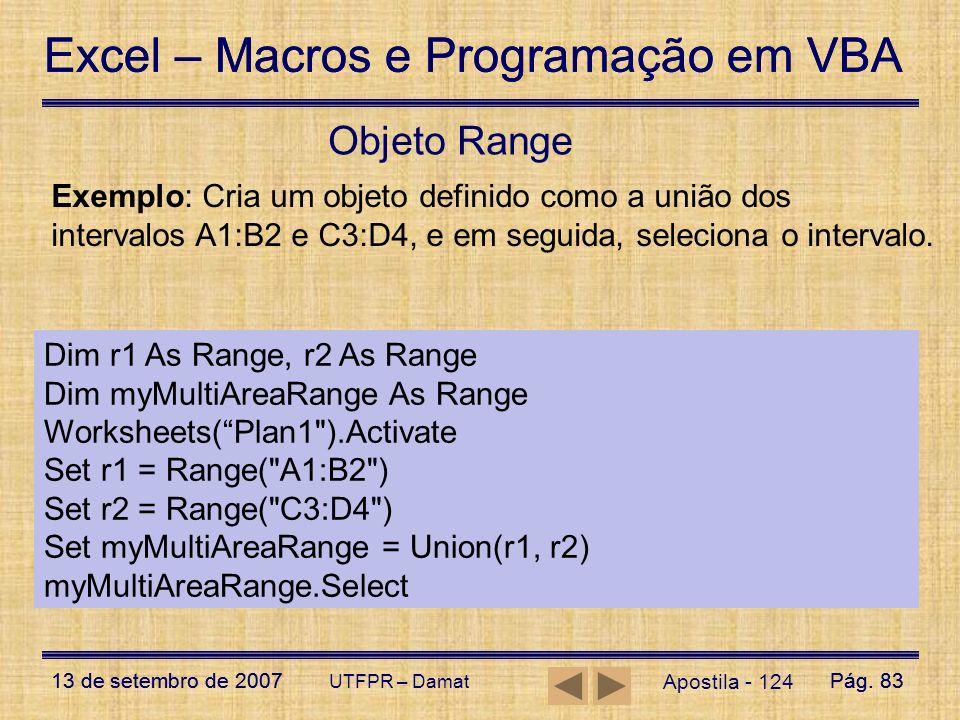 Excel – Macros e Programação em VBA 13 de setembro de 2007Pág. 83 Excel – Macros e Programação em VBA 13 de setembro de 2007Pág. 83 UTFPR – Damat Apos