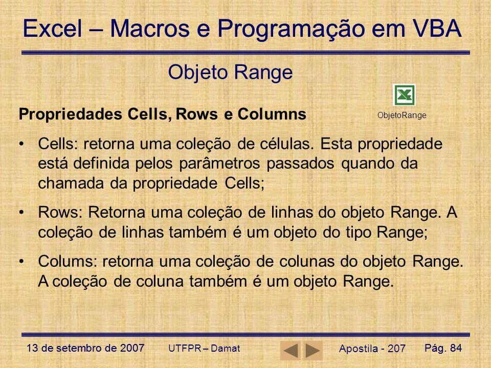 Excel – Macros e Programação em VBA 13 de setembro de 2007Pág. 84 Excel – Macros e Programação em VBA 13 de setembro de 2007Pág. 84 UTFPR – Damat Apos