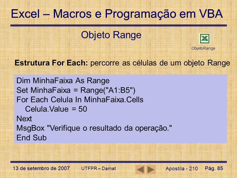 Excel – Macros e Programação em VBA 13 de setembro de 2007Pág. 85 Excel – Macros e Programação em VBA 13 de setembro de 2007Pág. 85 UTFPR – Damat Apos