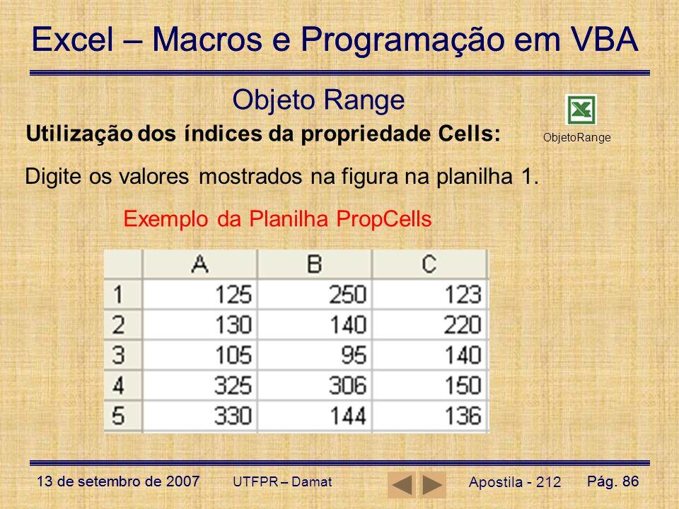 Excel – Macros e Programação em VBA 13 de setembro de 2007Pág. 86 Excel – Macros e Programação em VBA 13 de setembro de 2007Pág. 86 UTFPR – Damat Apos