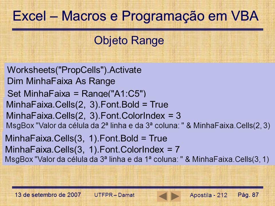 Excel – Macros e Programação em VBA 13 de setembro de 2007Pág. 87 Excel – Macros e Programação em VBA 13 de setembro de 2007Pág. 87 UTFPR – Damat Apos