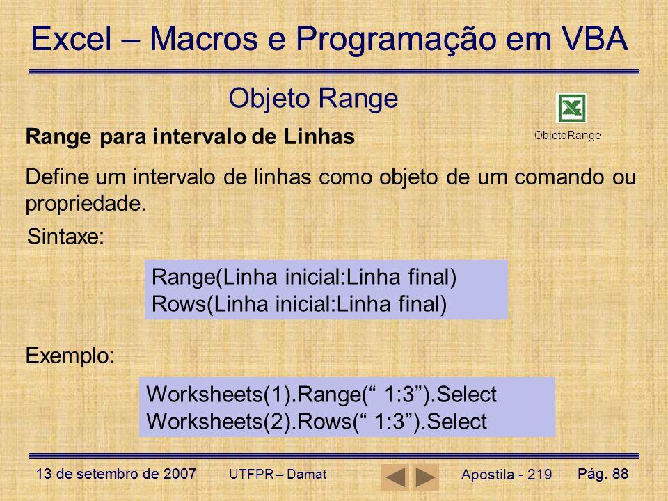 Excel – Macros e Programação em VBA 13 de setembro de 2007Pág. 88 Excel – Macros e Programação em VBA 13 de setembro de 2007Pág. 88 UTFPR – Damat Apos
