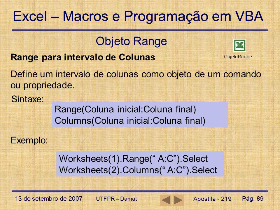 Excel – Macros e Programação em VBA 13 de setembro de 2007Pág. 89 Excel – Macros e Programação em VBA 13 de setembro de 2007Pág. 89 UTFPR – Damat Apos