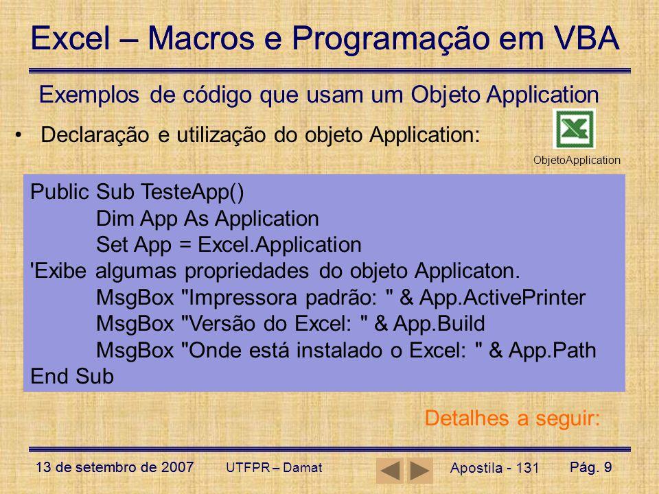 Excel – Macros e Programação em VBA 13 de setembro de 2007Pág. 9 Excel – Macros e Programação em VBA 13 de setembro de 2007Pág. 9 UTFPR – Damat Aposti