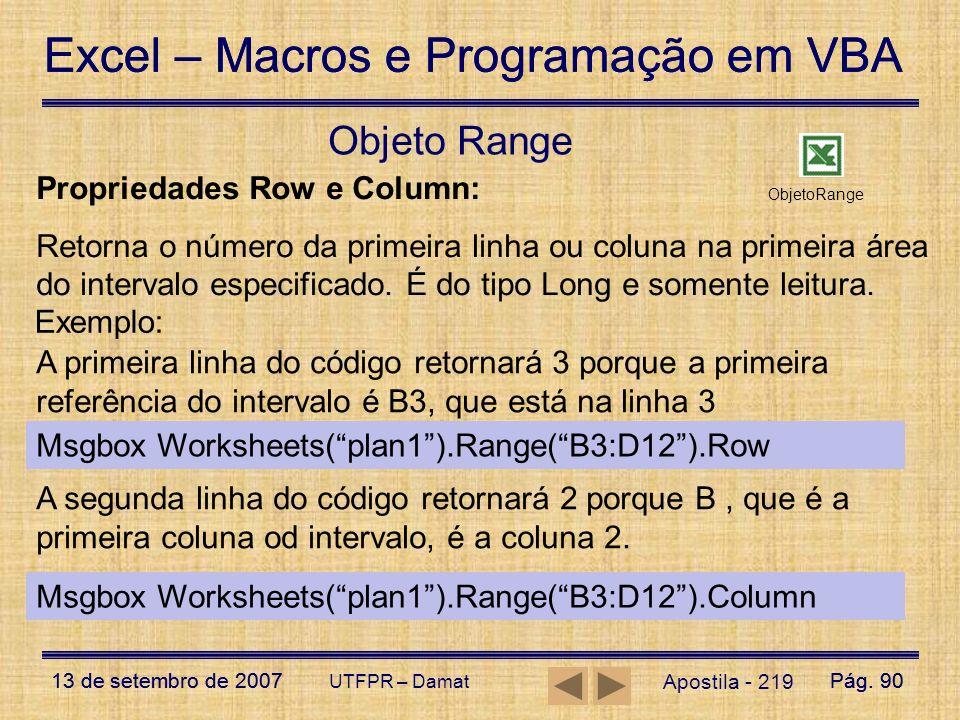 Excel – Macros e Programação em VBA 13 de setembro de 2007Pág. 90 Excel – Macros e Programação em VBA 13 de setembro de 2007Pág. 90 UTFPR – Damat Apos
