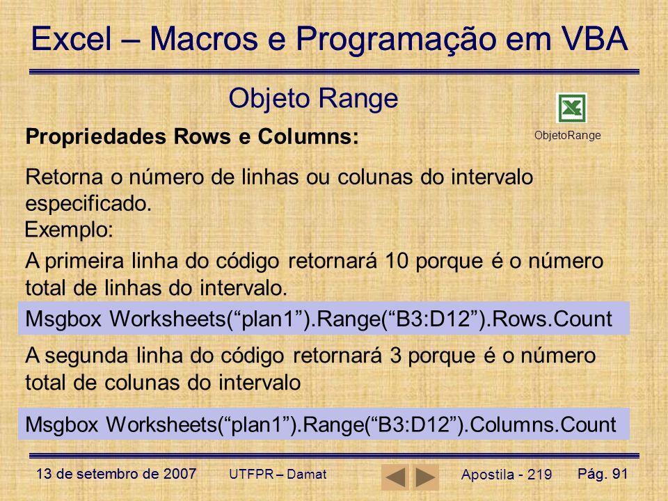 Excel – Macros e Programação em VBA 13 de setembro de 2007Pág. 91 Excel – Macros e Programação em VBA 13 de setembro de 2007Pág. 91 UTFPR – Damat Apos