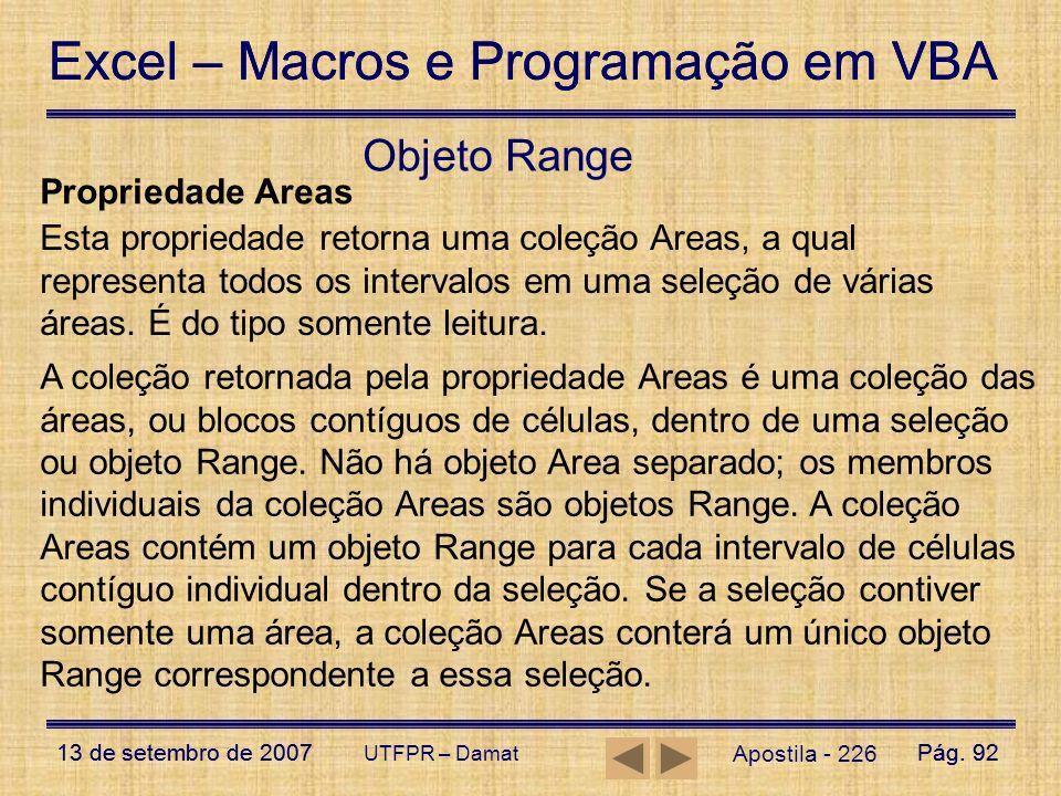 Excel – Macros e Programação em VBA 13 de setembro de 2007Pág. 92 Excel – Macros e Programação em VBA 13 de setembro de 2007Pág. 92 UTFPR – Damat Apos